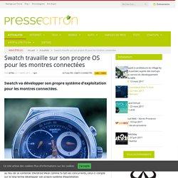Swatch travaille sur son propre OS pour les montres connectées
