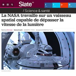 La NASA travaille sur un vaisseau spatial capable de dépasser la vitesse de la lumière