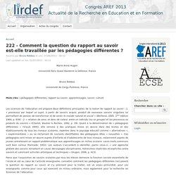 222 - Comment la question du rapport au savoir est-elle travaillée par les pédagogies différentes ?