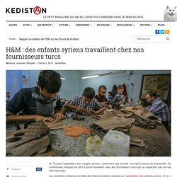 H&M : des enfants syriens travaillent chez nos fournisseurs turcs