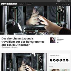 Des chercheurs japonais travaillent sur des hologrammes que l'on peut toucher