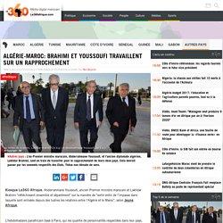 Algérie-Maroc: Brahimi et Youssoufi travaillent sur un rapprochement
