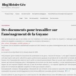 Des documents pour travailler sur l'aménagement de la Guyane – Blog Histoire Géo