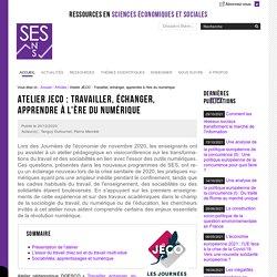 Atelier JECO : Travailler, échanger, apprendre à l'ère du numérique