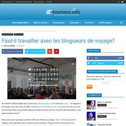 Faut-il travailler avec les blogueurs de voyage?