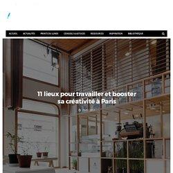 11 lieux pour travailler et booster sa créativité à Paris - Dans Ta Pub