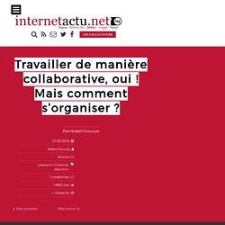 Travailler de manière collaborative, oui ! Mais comment s'organiser ?
