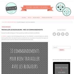 Travailler les blogueurs : mes 10 commandements / be-influent.com