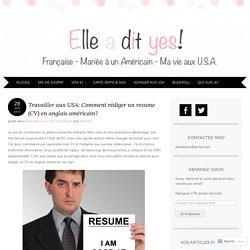 Travailler aux USA: Comment rédiger un resume (CV) en anglais américain?