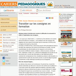 Travailler sur les consignes en formation - Le Cercle de Recherche et d'Action Pédagogiques et les Cahiers pédagogiques