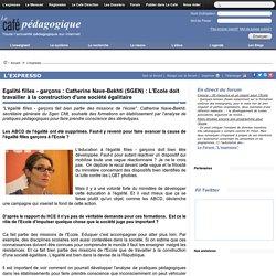 Egalité filles - garçons : Catherine Nave-Bekhti (SGEN) : L'Ecole doit travailler à la construction d'une société égalitaire