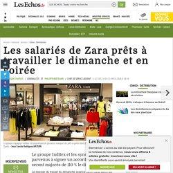 Les salariés de Zara prêts à travailler le dimanche et en soirée, Conso - Distribution