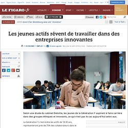 Les jeunes actifs rêvent de travailler dans des entreprises innovantes