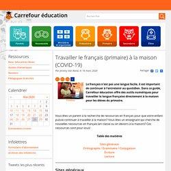 Travailler le français (primaire) à la maison (COVID-19)