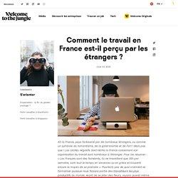 Travailler en France, vu par d'autres nationalités