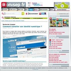 Dossier Onisep: comment travailler son identité numérique ?