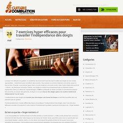 7 exercices efficaces pour travailler l'indépendance des doigts - Guitare Domination