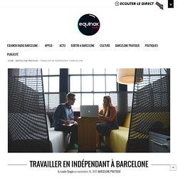 Travailler en indépendant à Barcelone