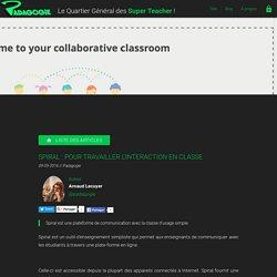 Spiral : pour travailler l'interaction en classe - Padagogie