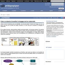 Créer un ebook et travailler le langage oral en maternelle