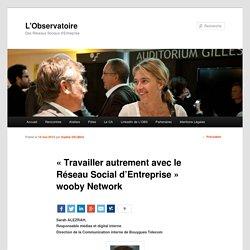 « Travailler autrement avec le Réseau Social d'Entreprise » wooby Network