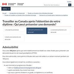 Travailler au Canada après l'obtention de votre diplôme : Qui peut présenter une demande?