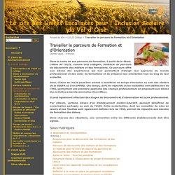 Travailler le parcours de Formation et d'Orientation - Le site des Unités Localisées pour l'Inclusion Scolaire du Val d'Oise