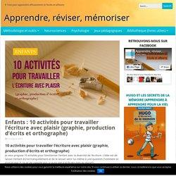 10 activités pour travailler l'écriture avec plaisir (graphie, production d'écrits et orthographe)
