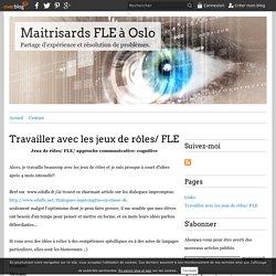 Travailler avec les jeux de rôles/ FLE - Maitrisards FLE à Oslo