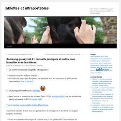 Samsung galaxy tab 2 : conseils pratiques et outils pour travailler avec les élèves