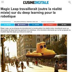 Magic Leap travaillerait (outre la réalité mixte) sur du deep learning pour la robotique
