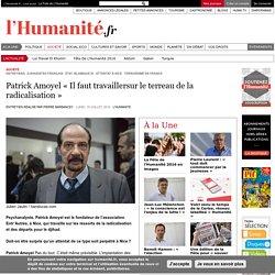 Humanite.fr : Patrick Amoyel « Il faut travaillersur le terreau de la radicalisation