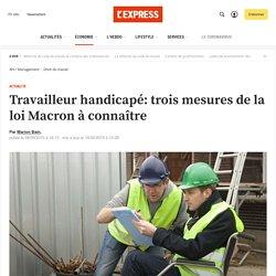 Travailleur handicapé: trois mesures de la loi Macron à connaître