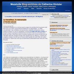 Le travailleur, le mercenaire et l'identité nationale (par J.-M. Muglioni) - Mezetulle. Blog-archives de Catherine Kintzler
