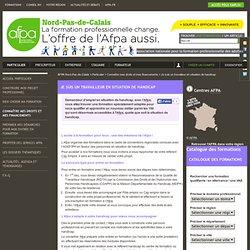 Je suis un travailleur en situation de handicap // AFPA Nord-Pas-de-Calais