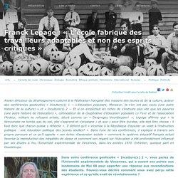 BALLAST Franck Lepage : «L'école fabrique des travailleurs adaptables et non des esprits critiques»