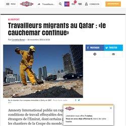 Travailleurs migrants au Qatar: «le cauchemar continue»