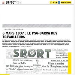 6 mars 1937 : le PSG-Barça des travailleurs - Ligue des champions - France