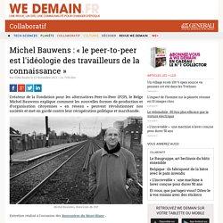 Michel Bauwens : « le peer-to-peer est l'idéologie des travailleurs de la connaissance »