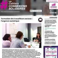 Formation des travailleurs sociaux : l'urgence numérique - Les cahiers connexions solidaires