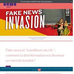 """Fake news et """"travailleurs du clic"""" : comment la désinformation est devenue un marché mondial ? - NUMA Paris"""