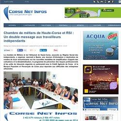 Chambre de métiers de Haute-Corse et RSI : Un double message aux travailleurs indépendants