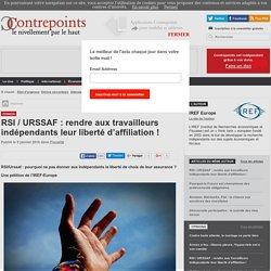 RSI / URSSAF : rendre aux travailleurs indépendants leur liberté d'affiliation