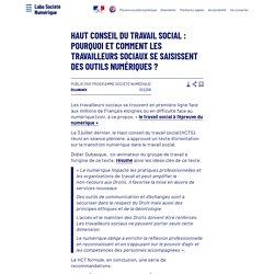 Haut conseil du travail social: Pourquoi et comment les travailleurs sociaux se saisissent des outils numériques ? - Laboratoire d'Analyse et de Décryptage du Numérique