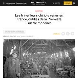 Les travailleurs chinois venus en France, oubliés de la Première Guerre mondiale