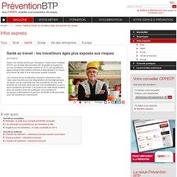 Santé au travail : les travailleurs âgés plus exposés aux risques / Santé / Infos express