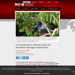 Le Canada doit en faire plus pour les travailleurs étrangers temporaires – RCI