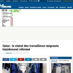 Qatar: le statut des travailleurs migrants timidement réformé