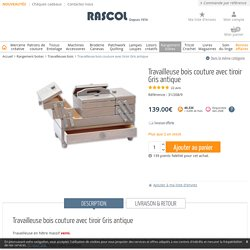 Travailleuse bois couture avec tiroir Gris antique - Rascol