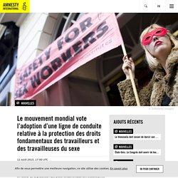 Le mouvement mondial vote l'adoption d'une ligne de conduite relative à la protection des droits fondamentaux des travailleurs et des travailleuses du sexe